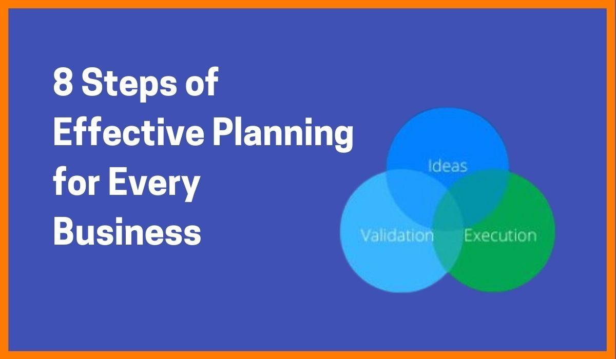 8 Steps Of Effective Planning For Every Business