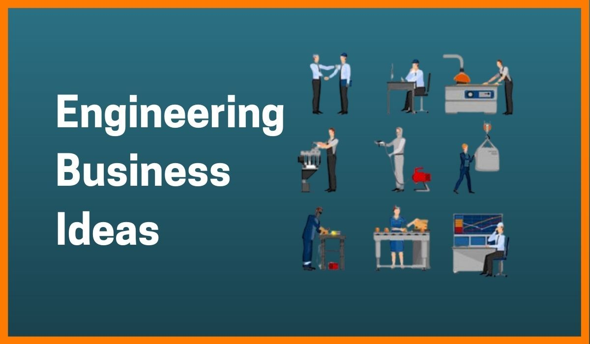 10 Engineering Business Ideas For High Income