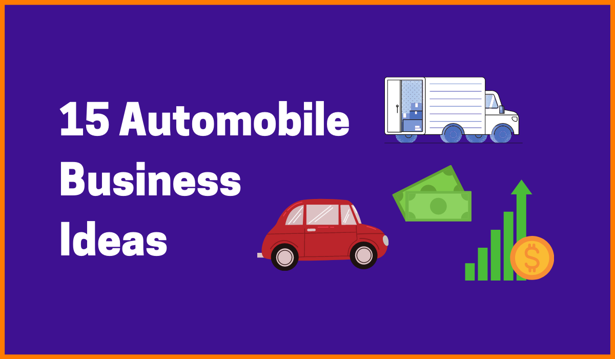 15 Automobile Business Ideas to Start Out