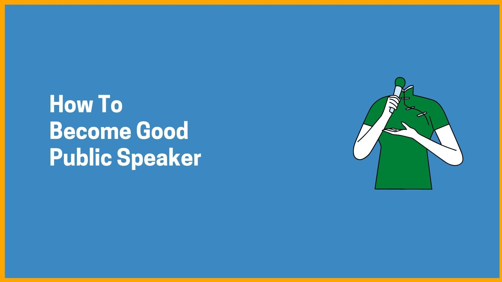 How To Become Good Public Speaker