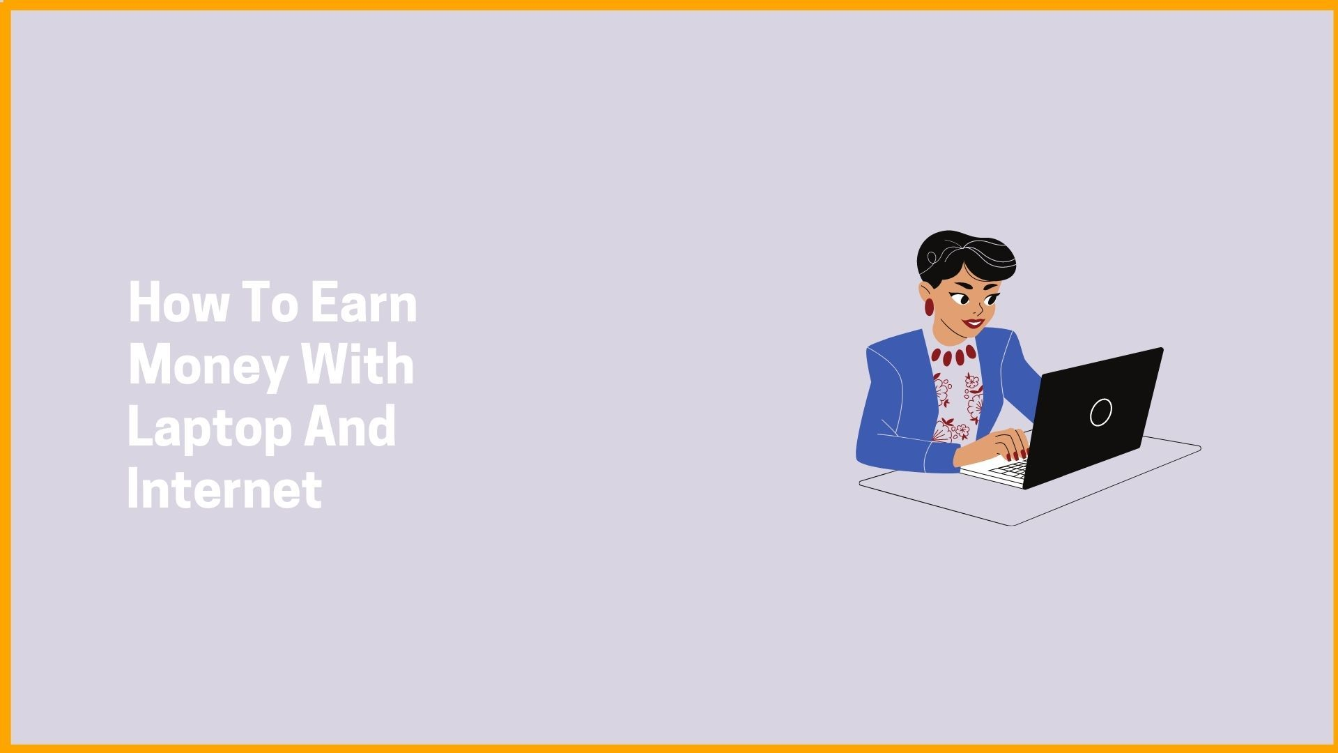 How To Earn Money With Laptop And Internet