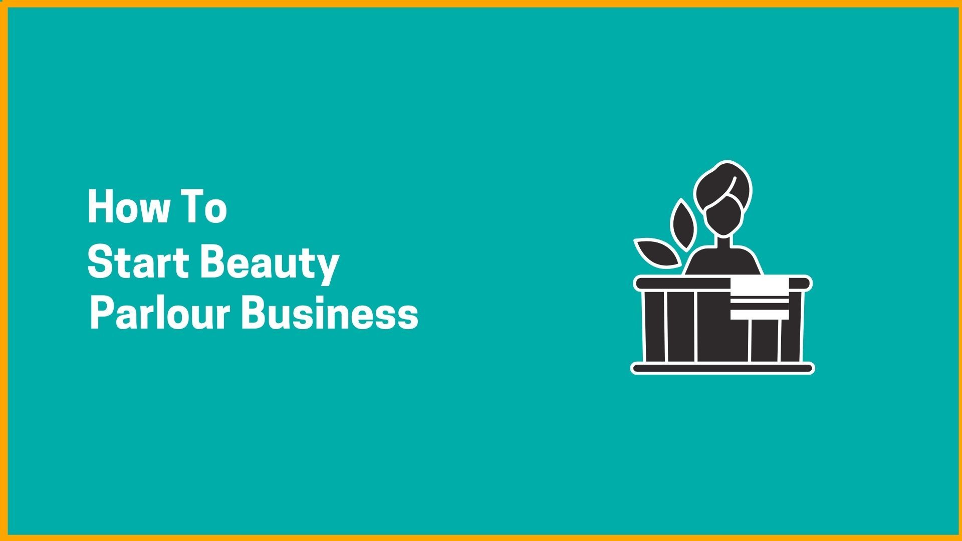 How To Start Beauty Parlour Business