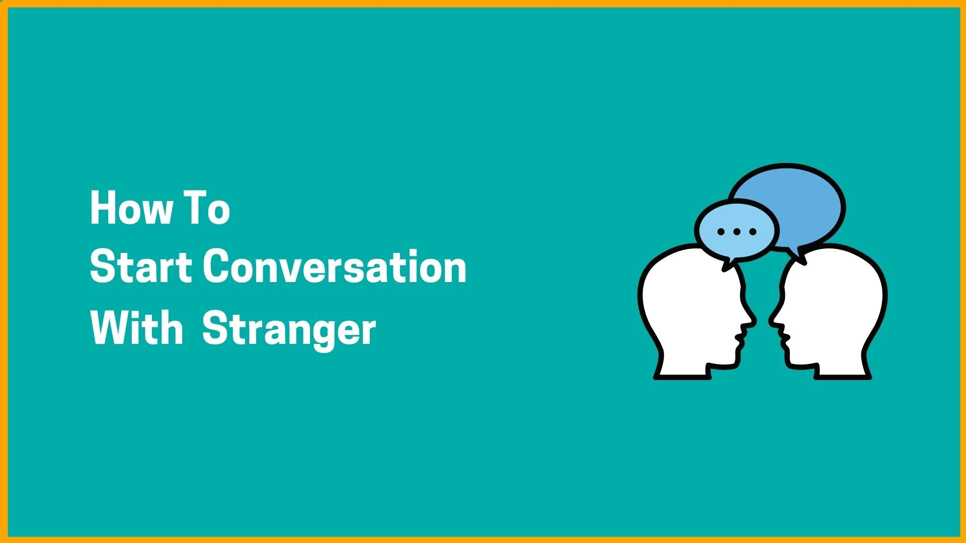 How To Start Conversation With  Stranger