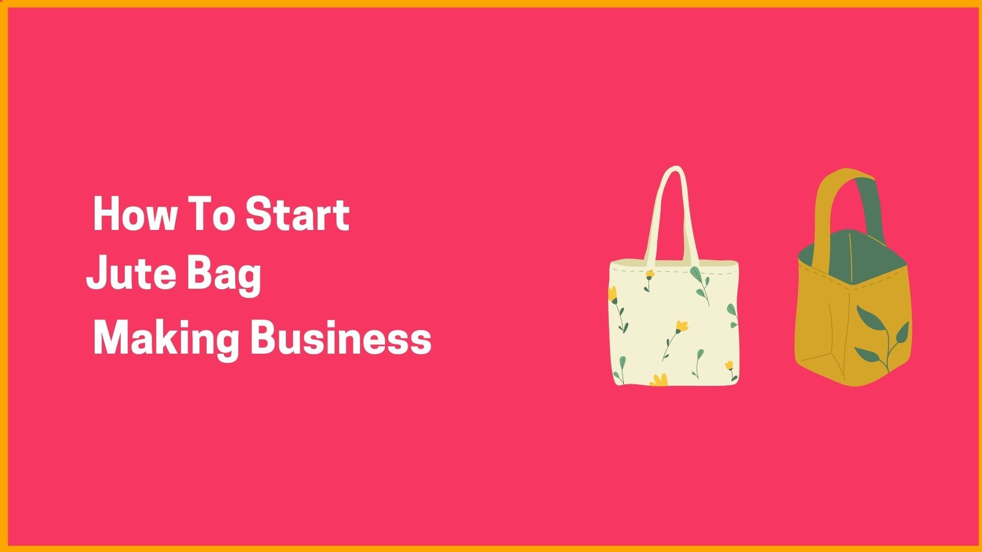 How To Start Jute Bag Making Business