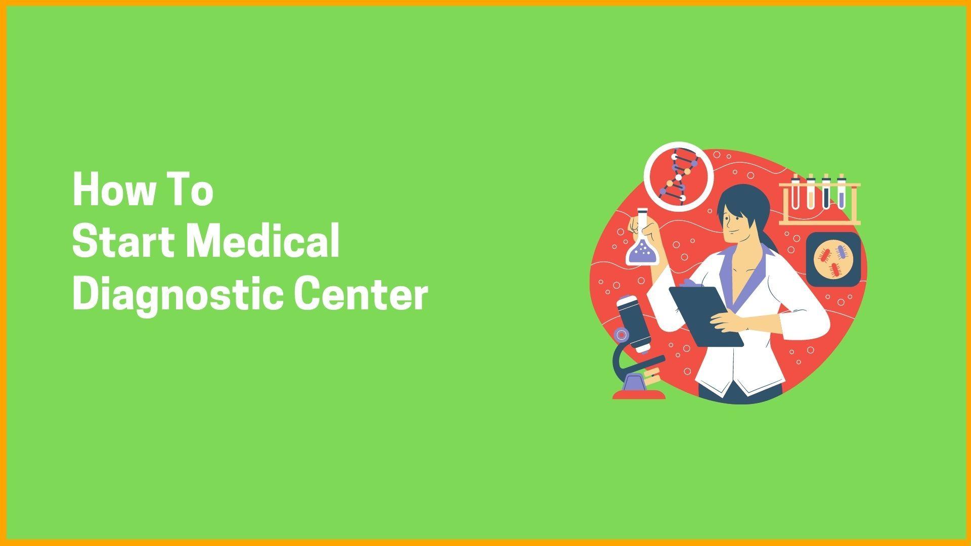 How To Start Medical Diagnostic Center