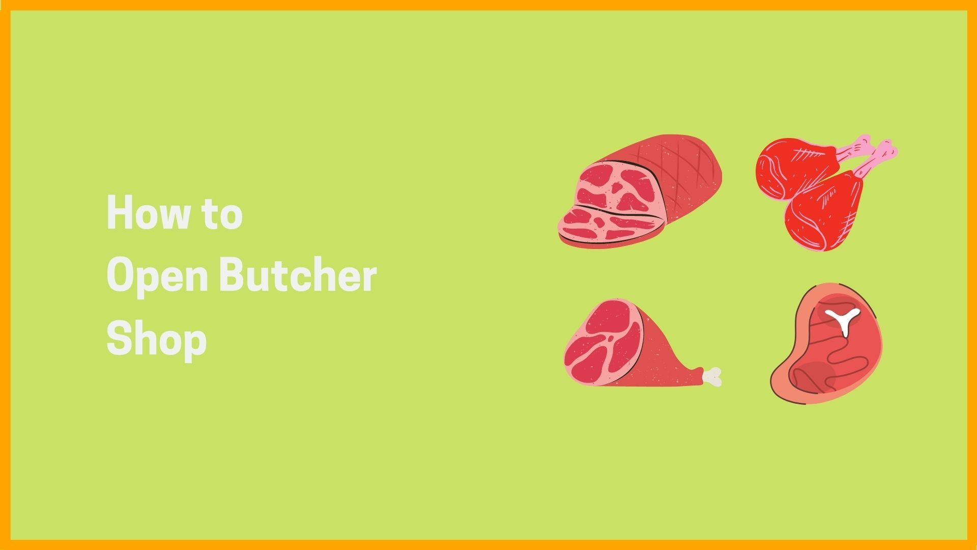 How to Open Butcher Shop