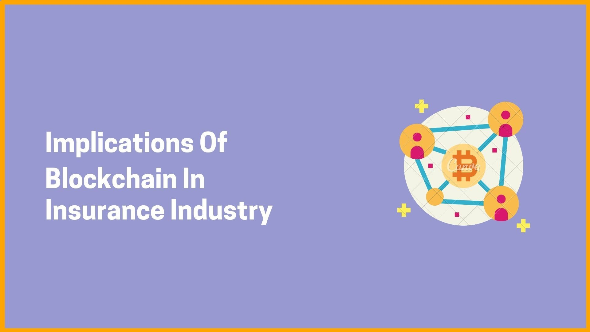 Implications Of Blockchain In Insurance Industry