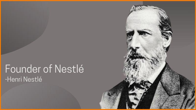 Founder of Nestlé