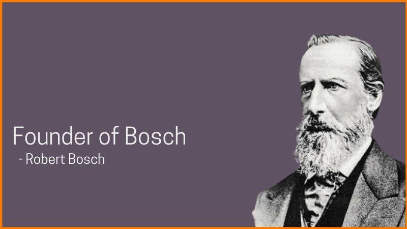 Founder of Bosch