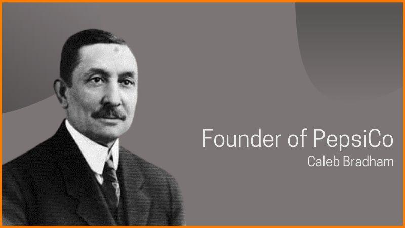 Founder of PepsiCo