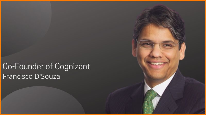Co-Founder of Cognizant - Francisco D'Souza