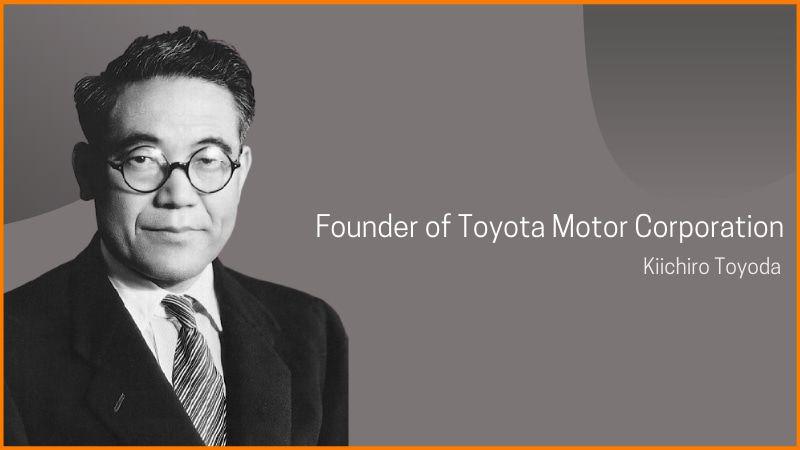 Founder of Toyota Motor Corporation