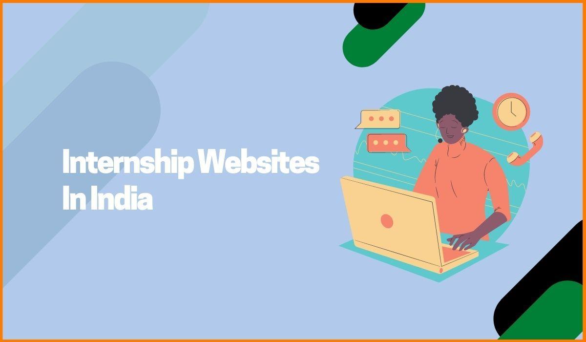 Top 10 Websites to Find Internship In India