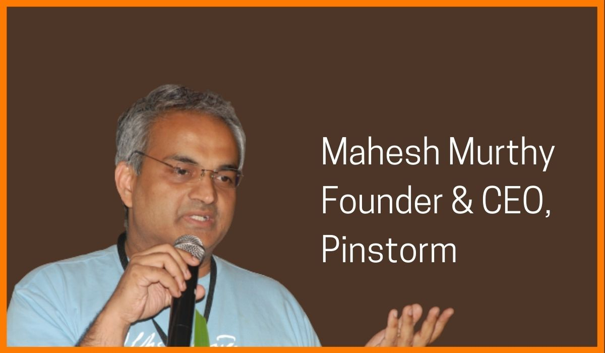 Mahesh Murthy: Founder and CEO of Pinstorm