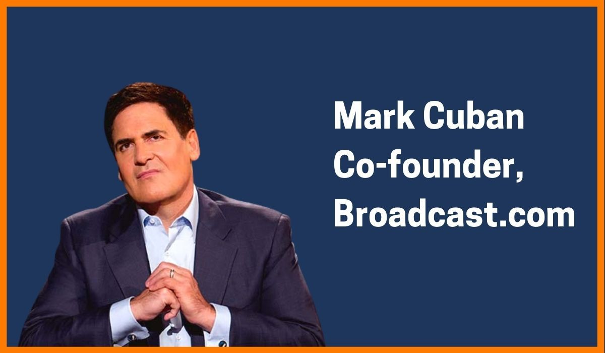 Mark Cuban: Co-founder of Broadcast.com