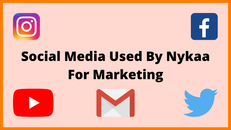 Social media platforms used by Nykaa for marketing