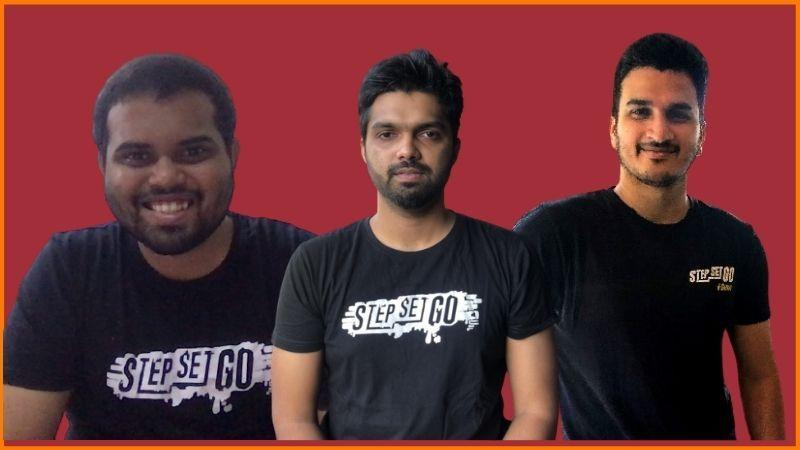 StepSetGo Founders | Abhay Pai, Misaal Turakhia and Shivjeet Ghatge