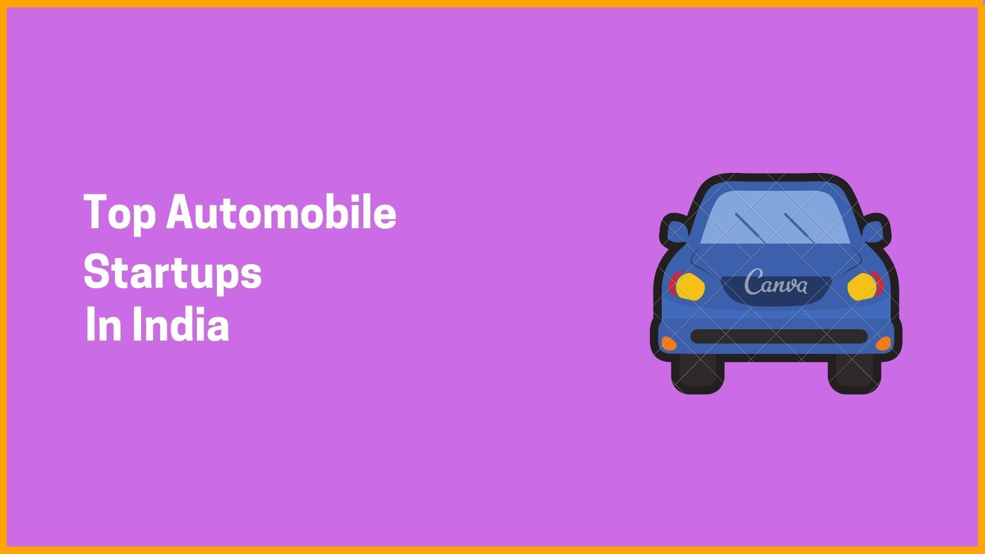 Top Automobile Startups In India