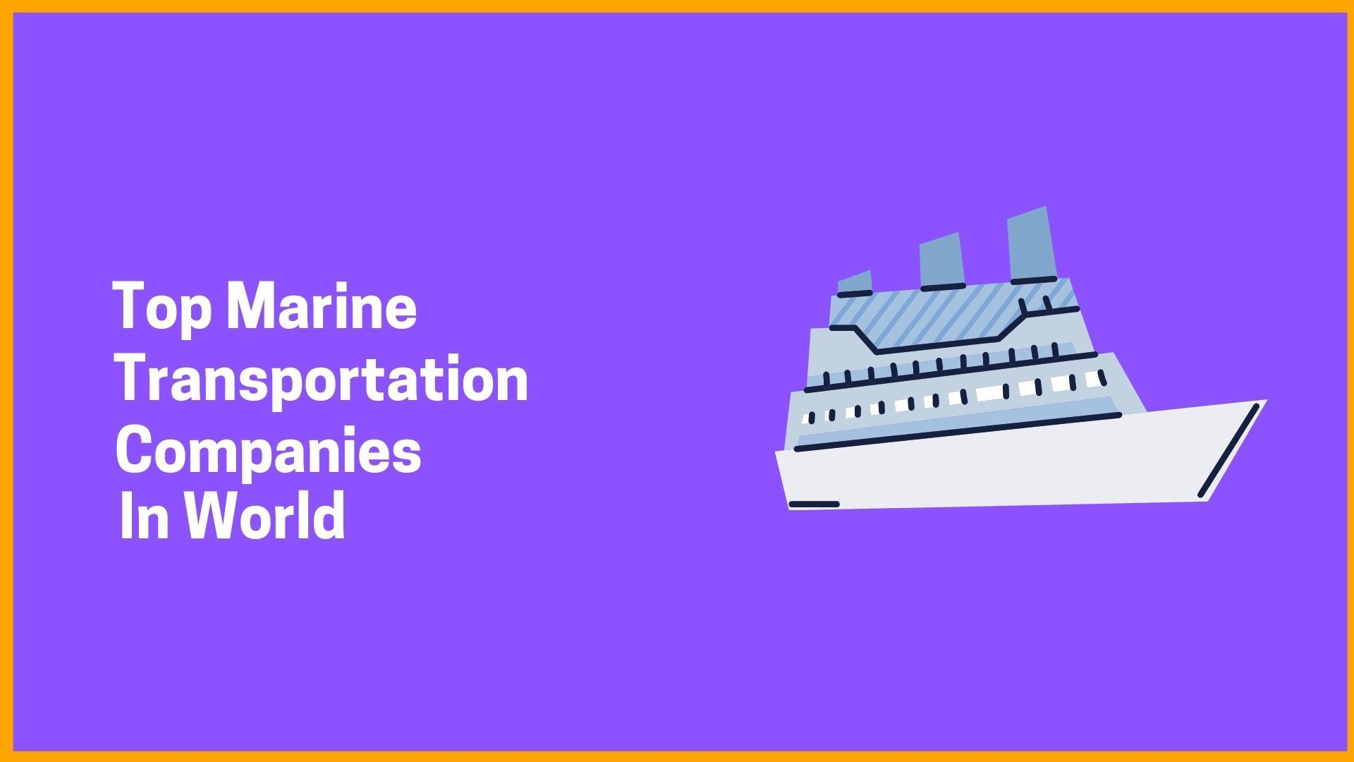 Top Marine Transportation Companies In World