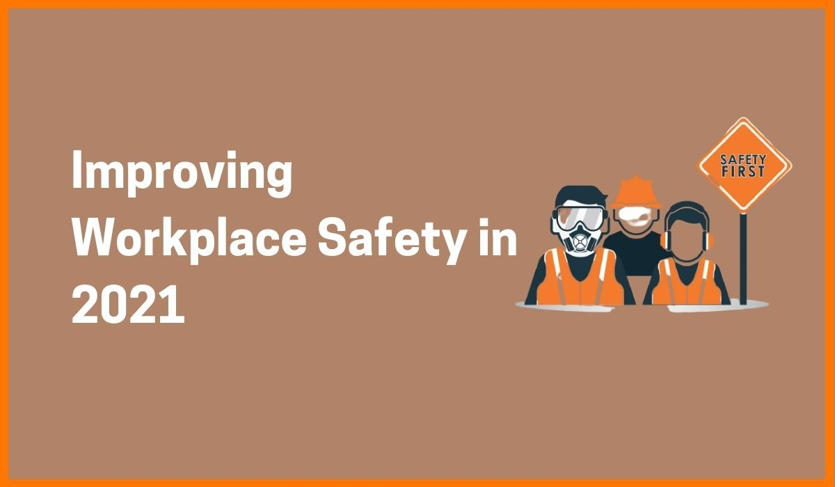 Improving Workplace Safety in 2021