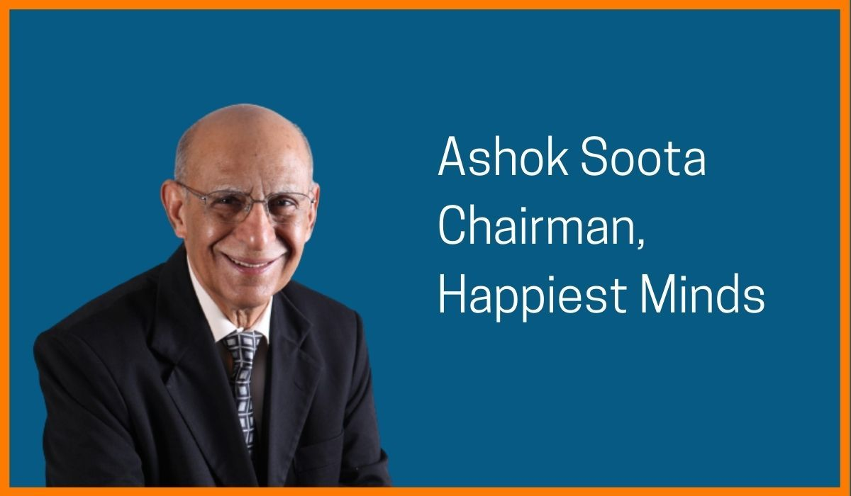 Ashok Soota, Chairman of Happiest Minds