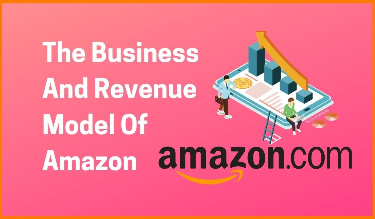 Amazon Business Model: How Amazon Generates Revenue