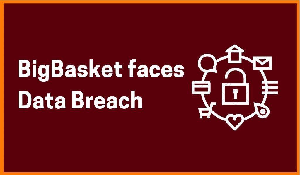 Massive Data Breach: BigBasket Data Of Over 2 Crore Users On Sale In Dark Web