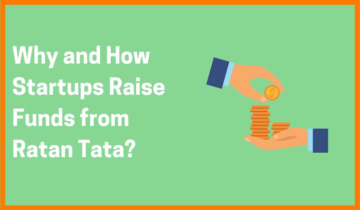 Why and How Startups raise Funds From Ratan Tata?