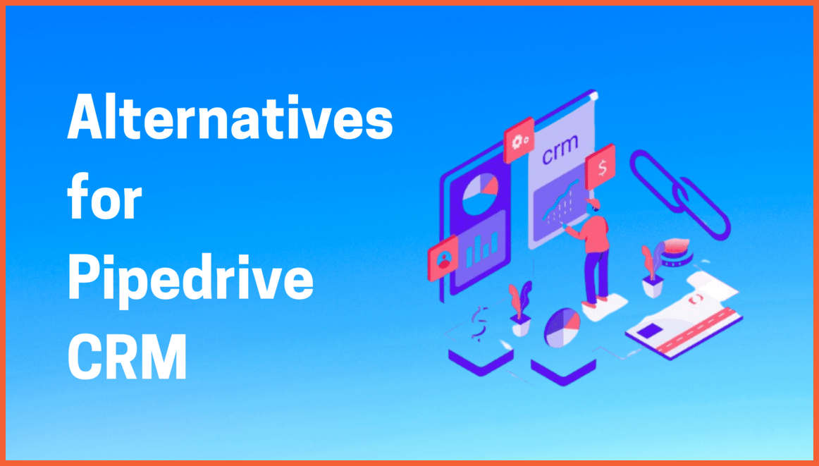 Alternatives for Pipedrive CRM