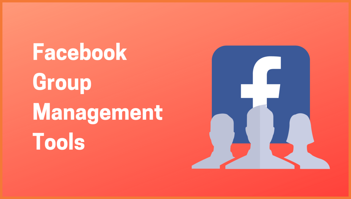 Tools  to Manage Facebook Groups
