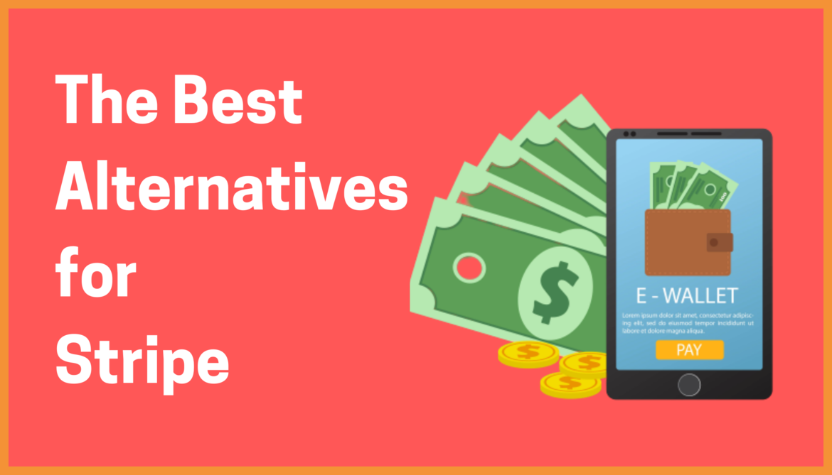 Best Alternatives for Stripe: All You Need To Know