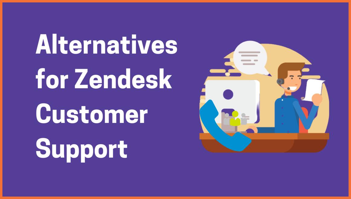 Top 5 Zendesk Alternatives