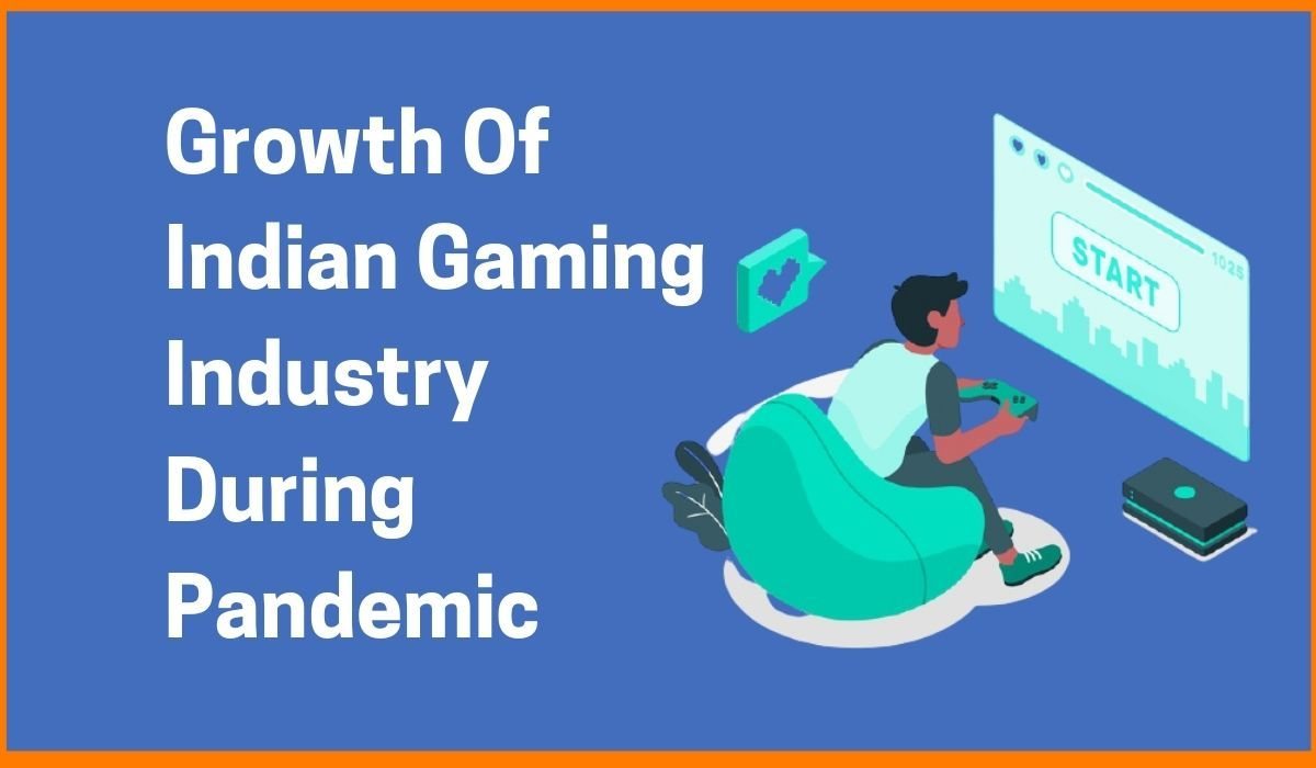 Growth Of Indian Gaming Industry During Pandemic