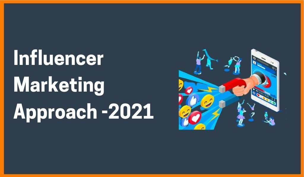 How To Prepare For Influencer Marketing In 2021