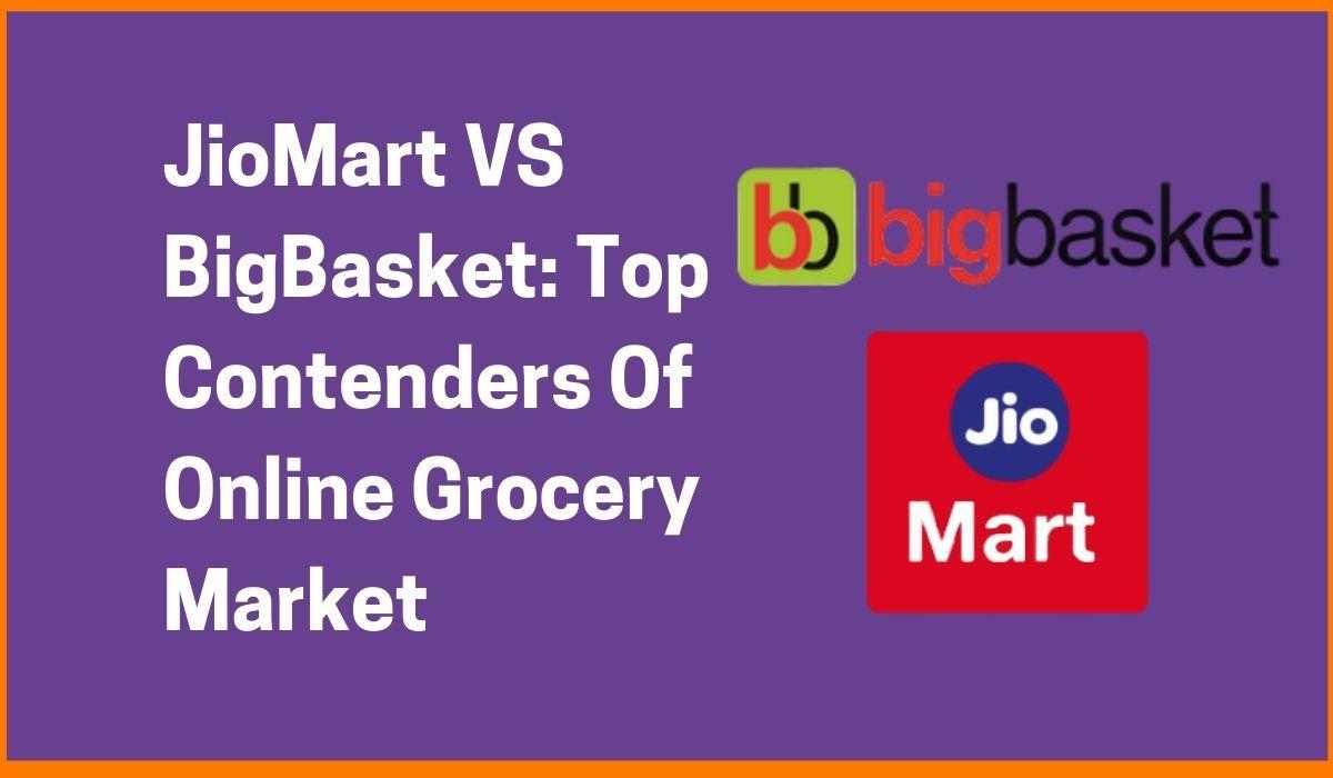 JioMart VS BigBasket: Top Contenders Of Online Grocery Market