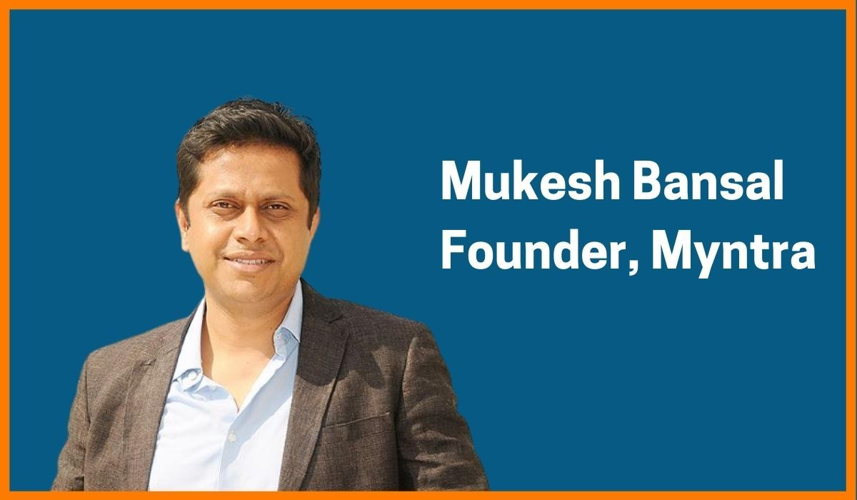 Mukesh Bansal: Founder of Myntra | CEO of Cure.fit