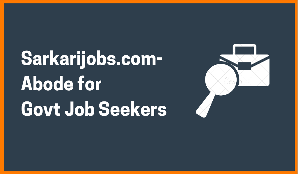Sarkarijobs.com: Abode For Government Job Seekers