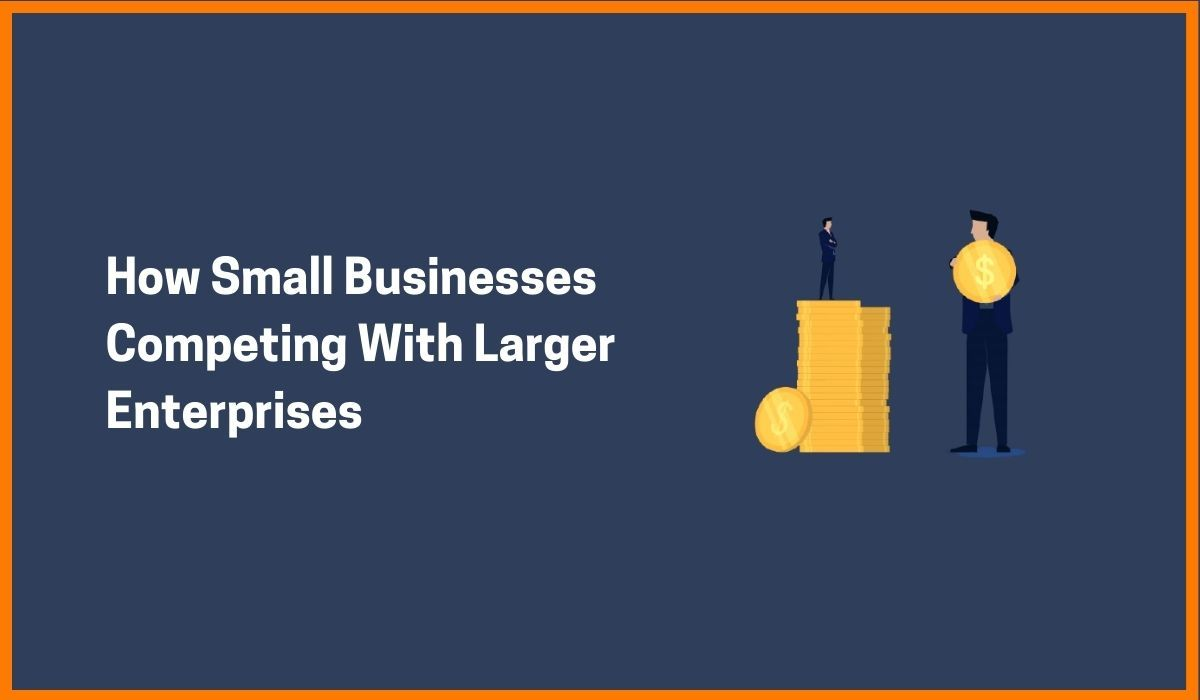 What Small Businesses Are Doing To Compete With Larger Enterprises In 2020