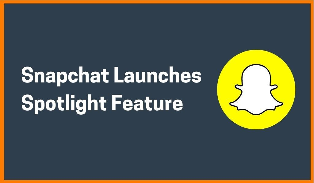 Snapchat Launches 'Spotlight', Will Pay Users $1M A Day For Viral Content