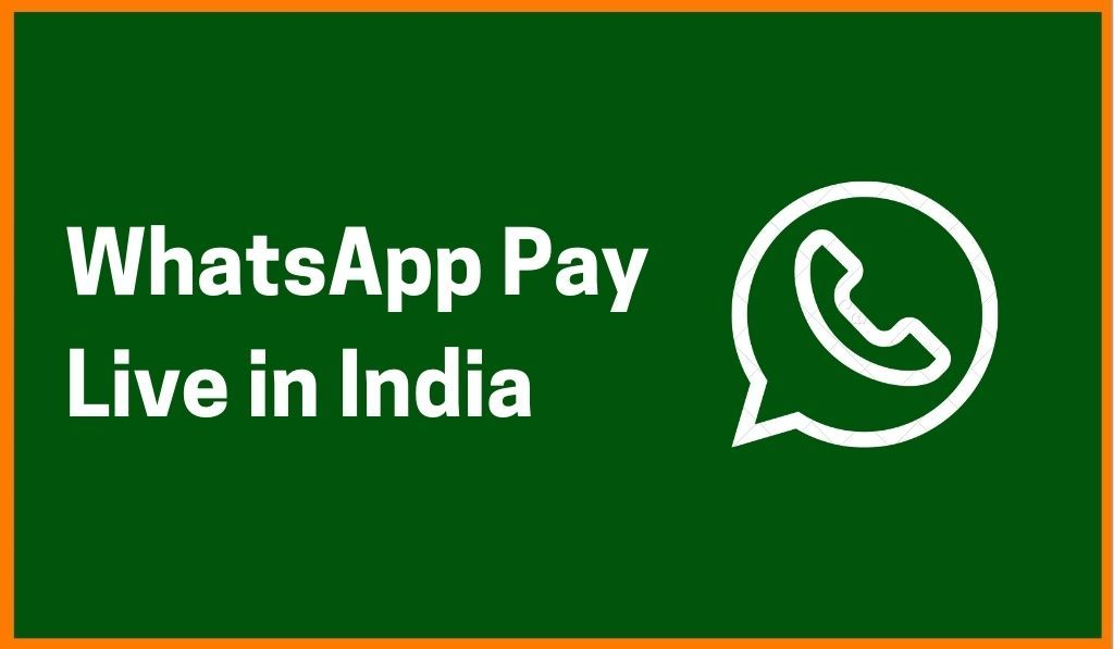 WhatsApp Pay Available For Indian Users: All You Need To Know
