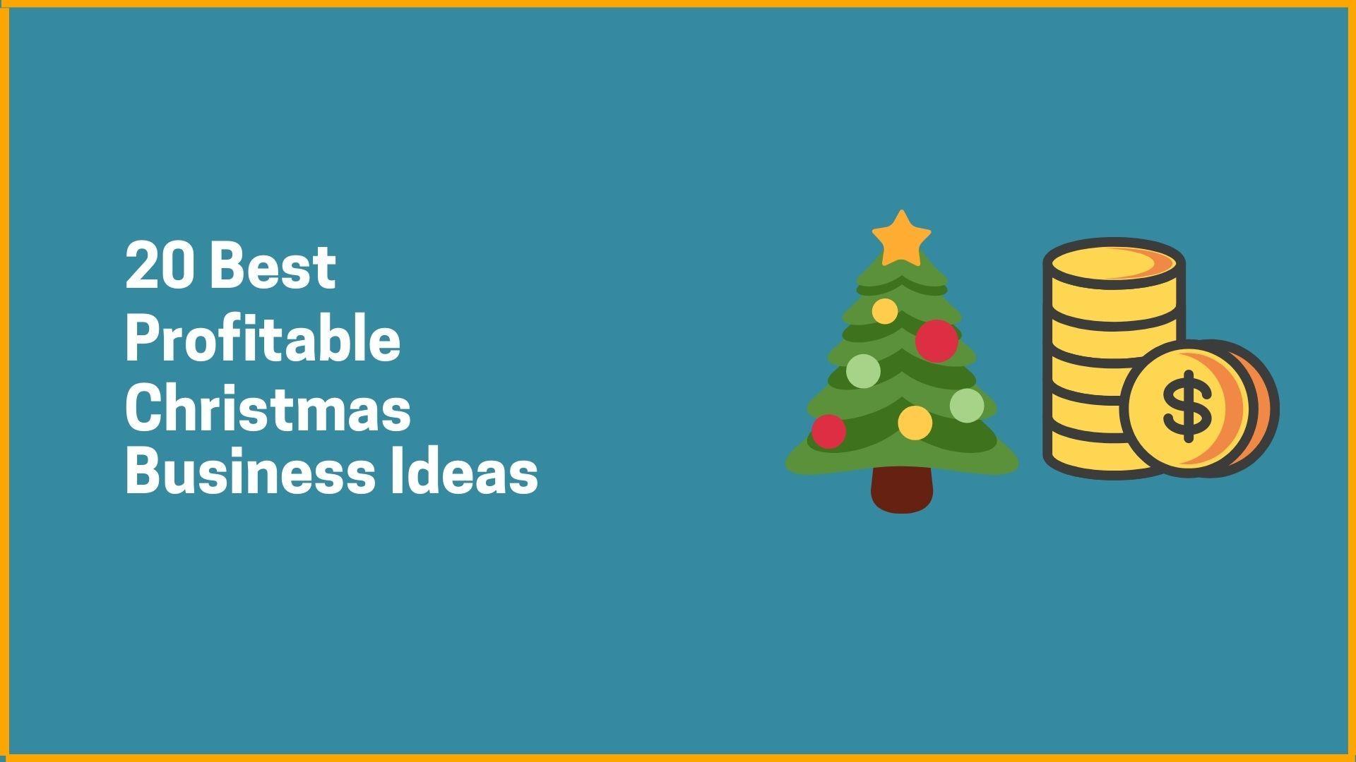 20 Best Profitable Christmas Business Ideas
