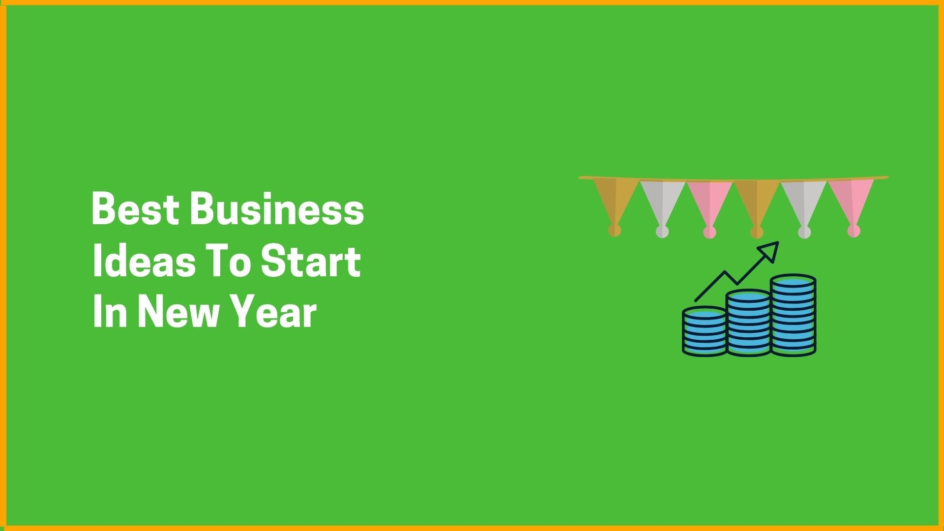 Best Business Ideas To Start In New Year