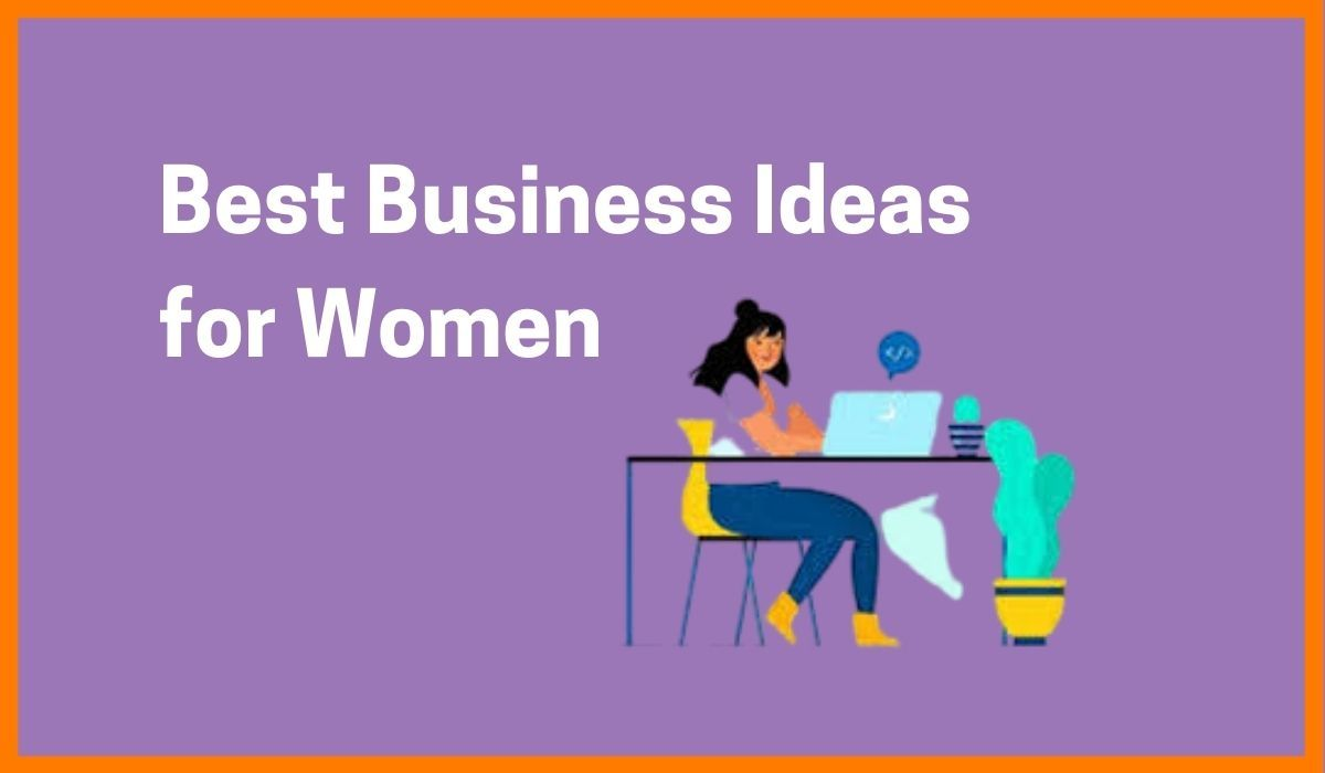 Best Business Ideas for Women