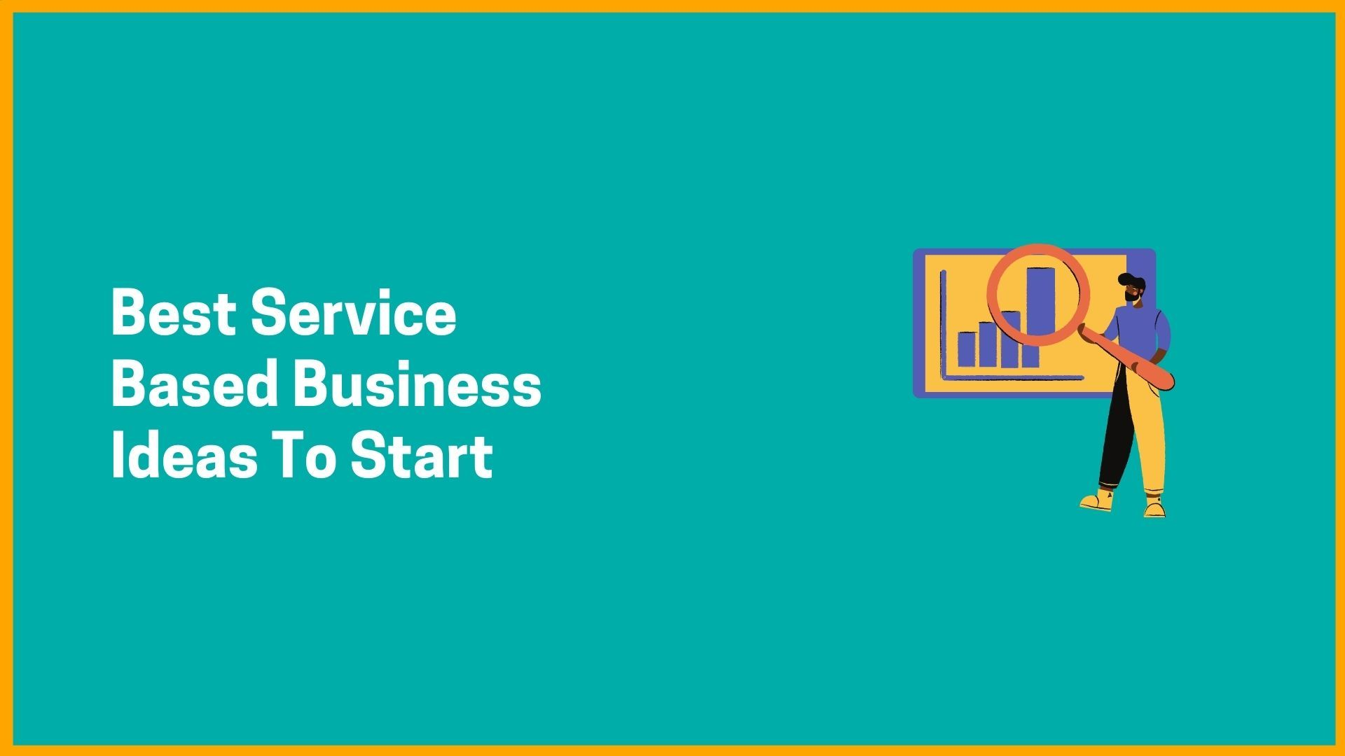 Best Service Based Business Ideas To Start