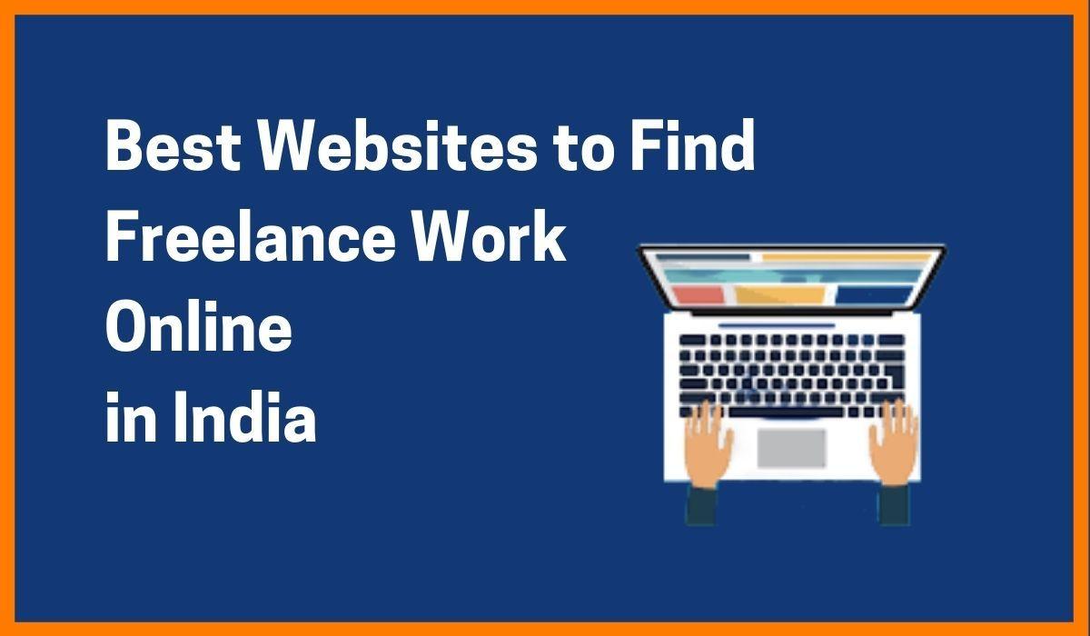 12 Best Websites to Find Freelance Work Online in India
