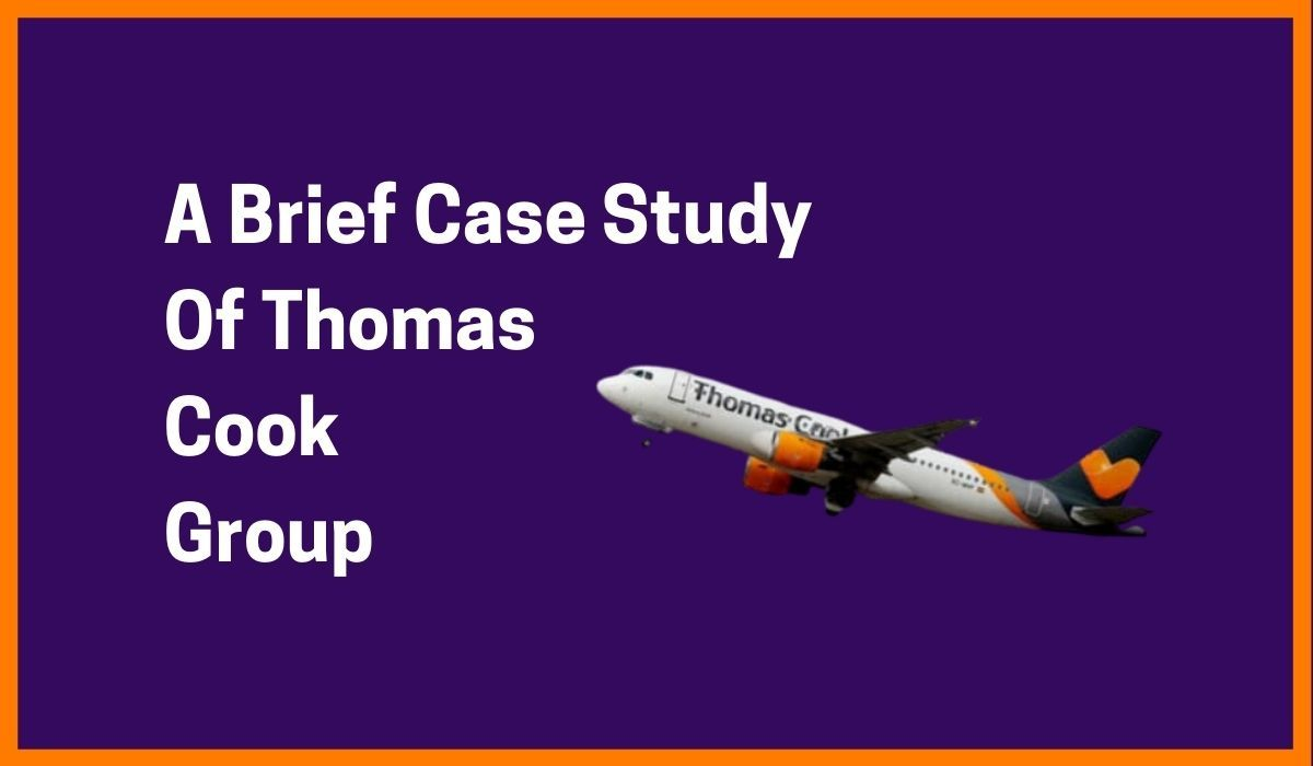 Reasons Behind The Thomas Cook Bankruptcy Case | Thomas Cook Case Study