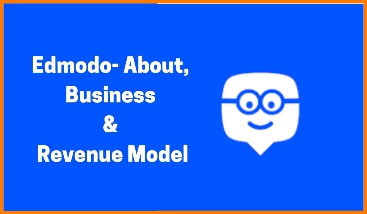 Edmodo - About, Business & Revenue Model