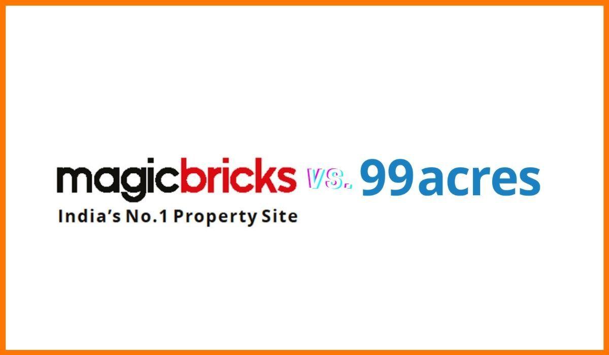 99acres Vs. MagicBricks- Who Wins?