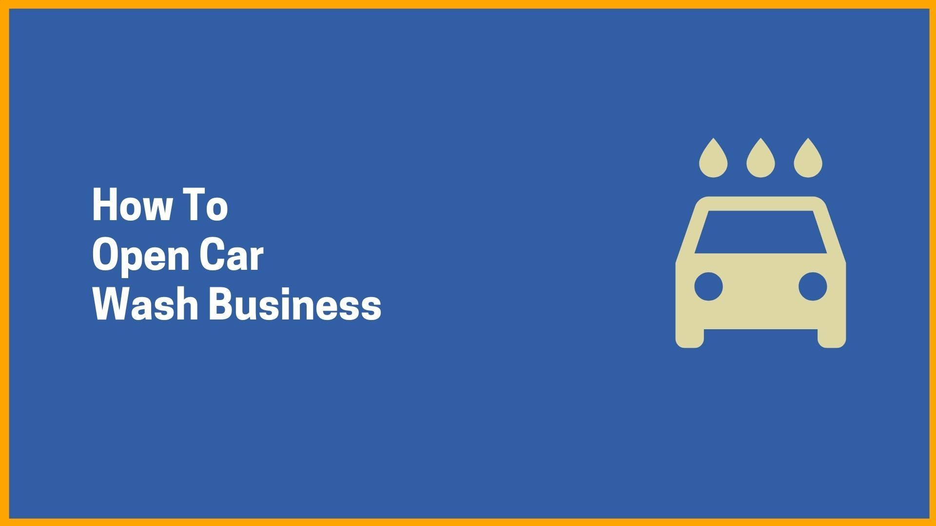 How To Open Car Wash Business