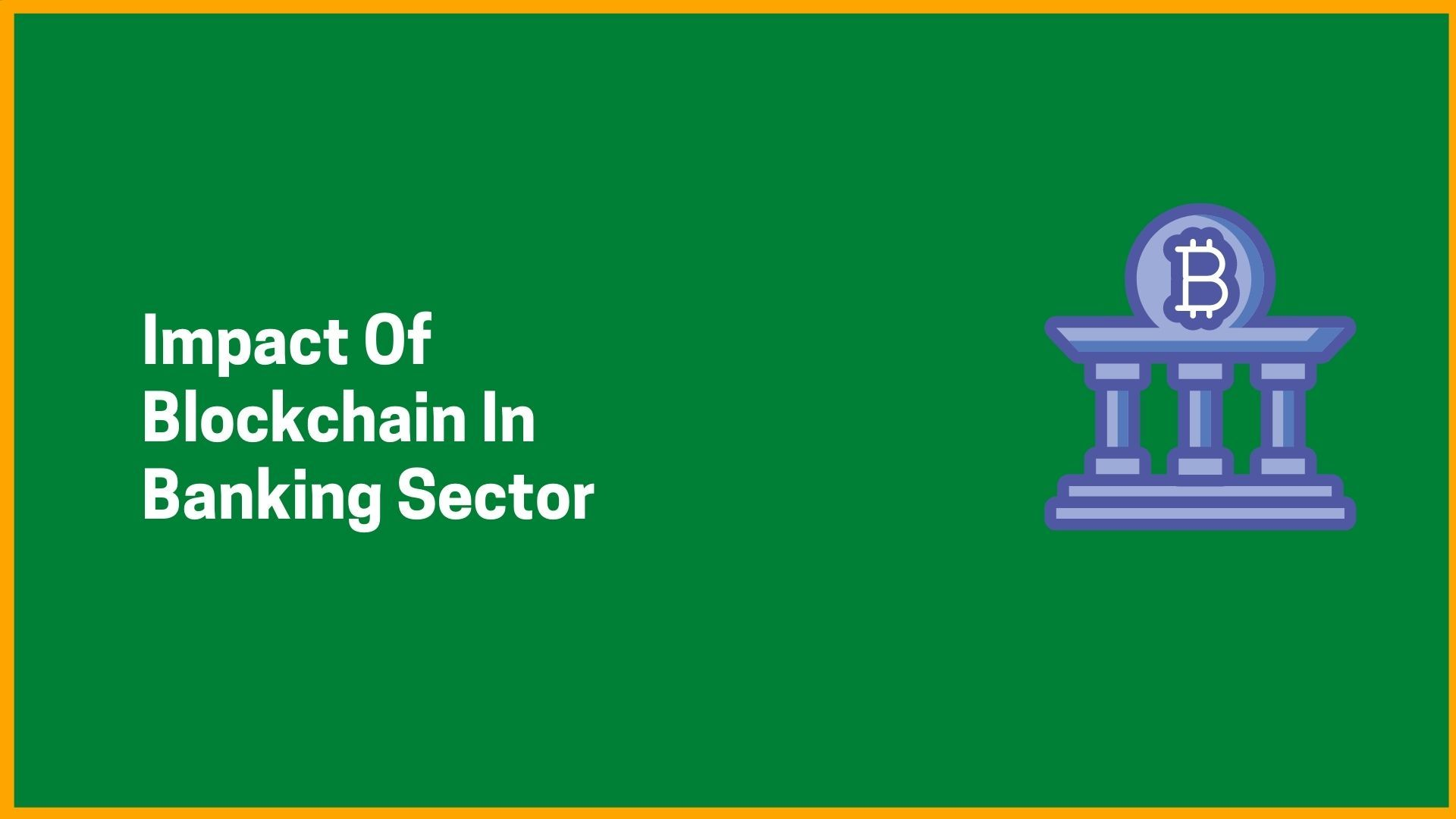 Impact Of Blockchain In Banking Sector